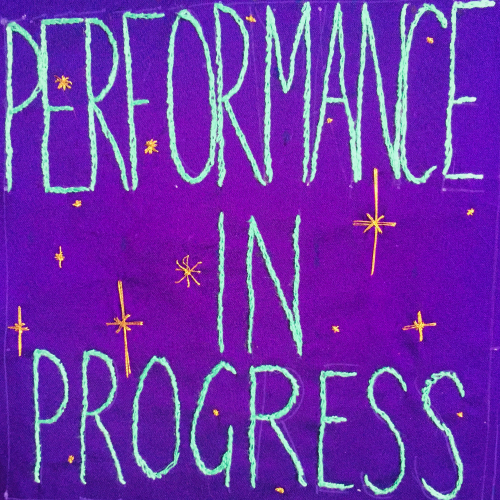 Performance in Progress (by Claire)