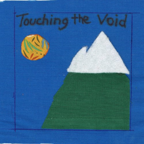 Touching the Void (by Sandy)