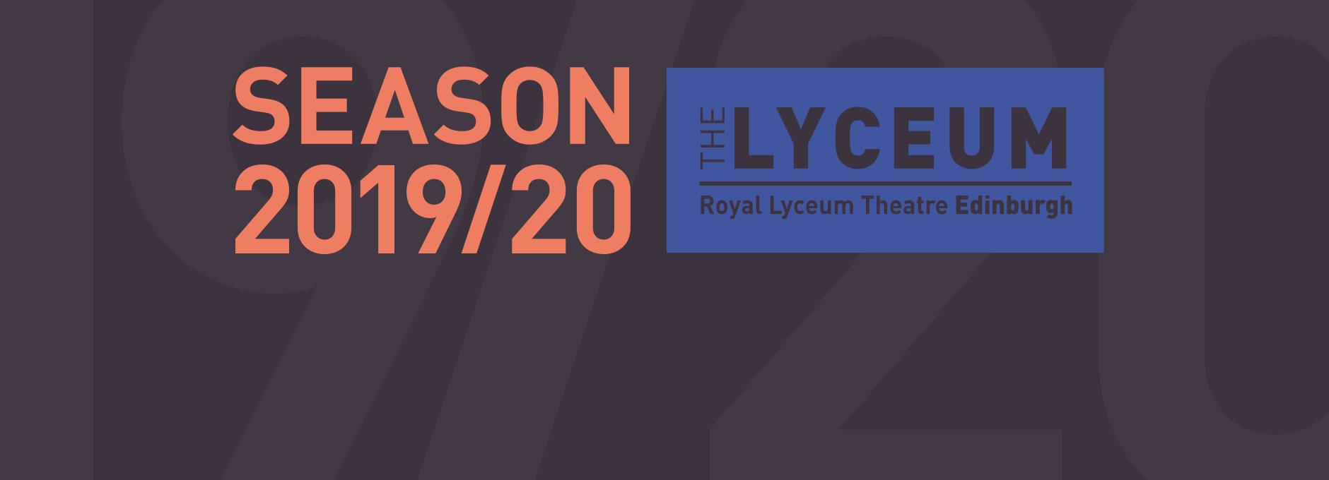 Lyceum Season 2019/20