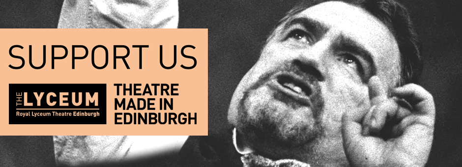 Support Us | Make a donation | The Lyceum, Edinburgh